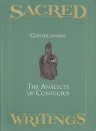 confucius and the analects new essays Confucius is one of the most influential figures--as historical individual and as symbol--in world history and the analects, the sayings attributed to confucius and his disciples, is a classic of world literature nonetheless, how to understand both figure and text is constantly under dispute  confucius and the analects new essays bryan w.