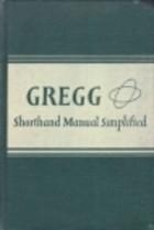 653: Gregg Shorthand Manual Simplified by John Robert Gregg